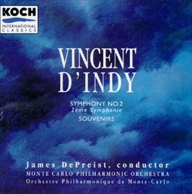 Vincent d'Indy: Symphony No. 2; Souvenirs