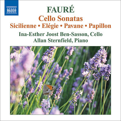 Fauré: Cello Sonatas; Scilienne; Elégie; Pavane; Papillon