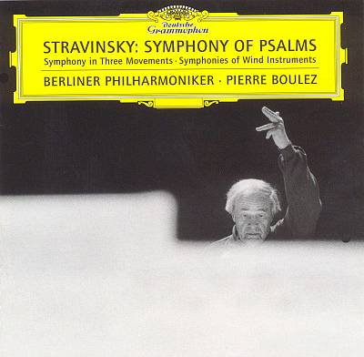 Igor Stravinsky: Symphony of Psalms; Symphony in Three Movements; Symphonies of Wind Instruments