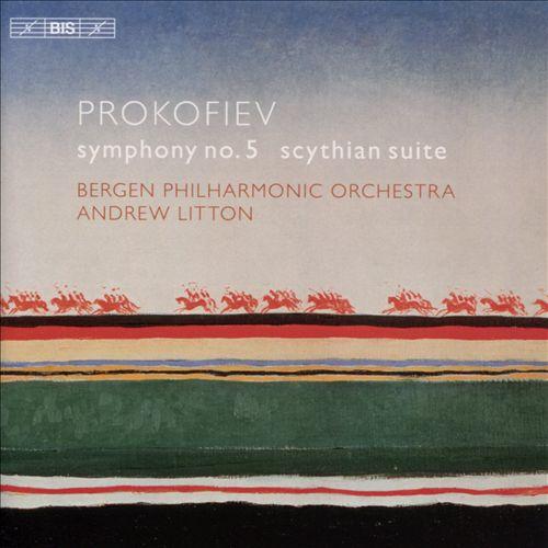 Prokofiev: Symphony No. 5; Scythian Suite