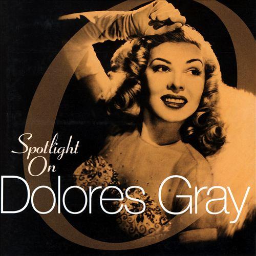 Spotlight on Dolores Gray