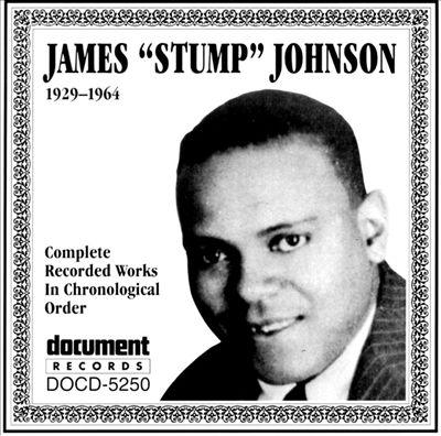 """James """"Stump"""" Johnson (1929-1964)"""