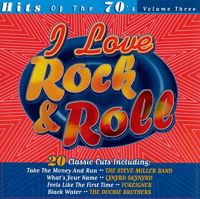 I Love Rock & Roll: Hits of the '70s, Vol. 3