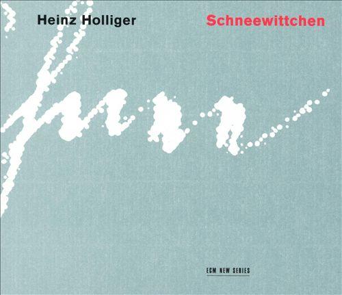Heinz Holliger: Schneewittchen