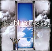Clear Blue Tuesday [Soundtrack for the Original Musical Movie]