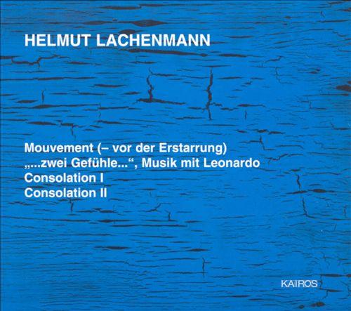 Helmut Lachenmann: Mouvement; ...zwei Gefühle...; Consolation I & II