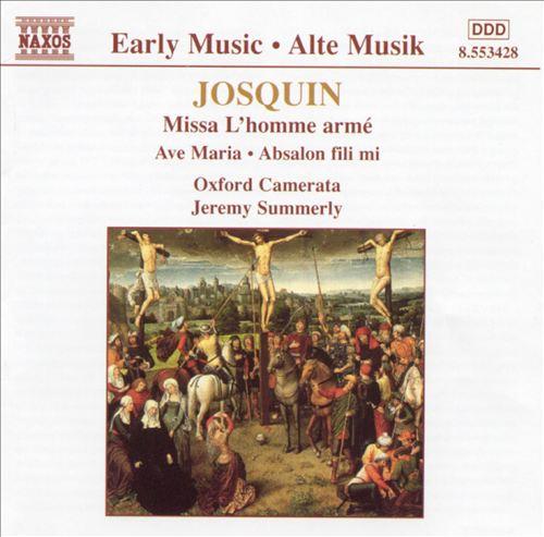 Josquin: Missa L'homme armé; Ave Maria; Absalom fili mi