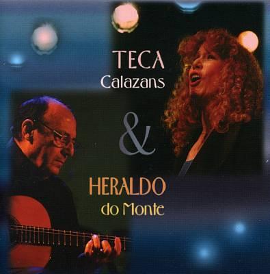 Teca Calazanz & Heraldo Do Monte
