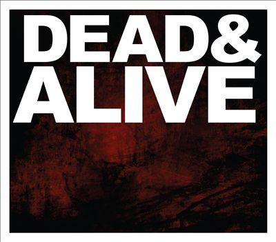 Dead & Alive [Live]
