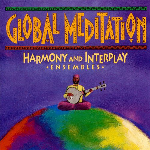 Global Meditation, Vol. 2: Harmony & Interplay