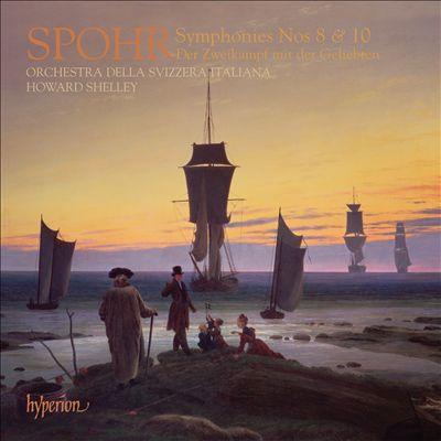 Spohr: Symphonies Nos. 8 & 10; Der Zweikampf mit der Geliebten