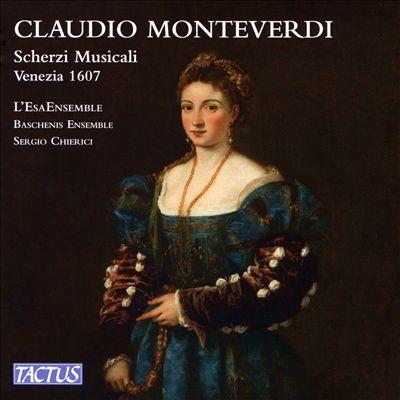 Claudio Monteverdi: Scherzi Musicali, Venezia 1607