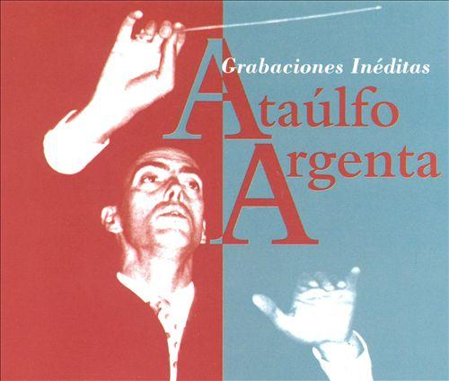 Ataúlfo Argenta: unedited recordings