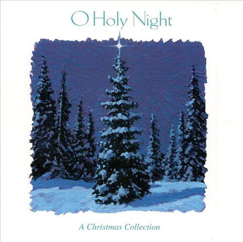 O Holy Night: A Christmas Collection