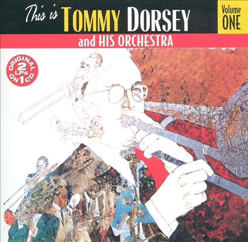 This Is Tommy Dorsey & His Orchestra, Vol. 1