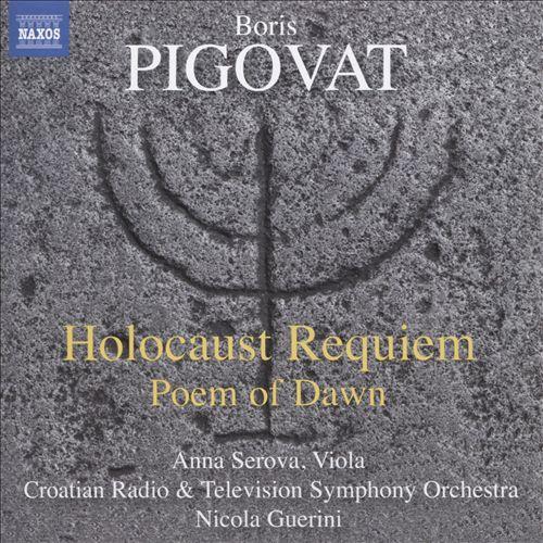 Boris Pigovat: Holocaust Requiem; Poem of Daw3n