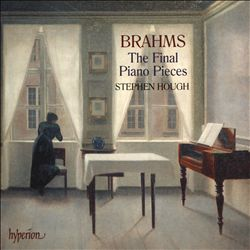 Brahms: The Final Piano Pieces
