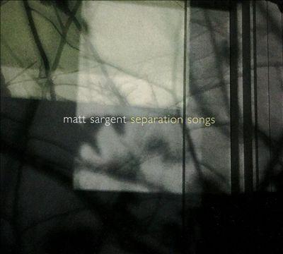 Matt Sargent: Separation Songs