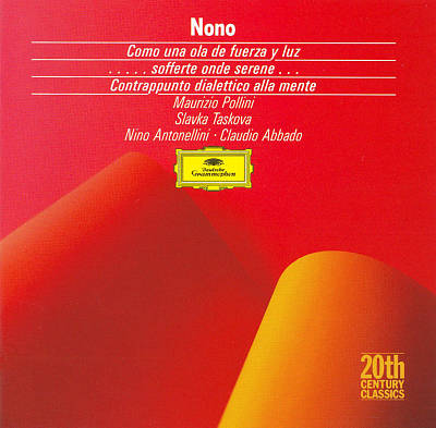 Luigi Nono: Como una ola de fuerza y luz; Sofferte onde serene; Contrappunto dialettico alla mente
