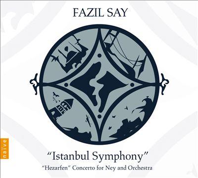 Fazil Say: Istanbul Symphony; Hezarfen Concerto [Includes DVD]
