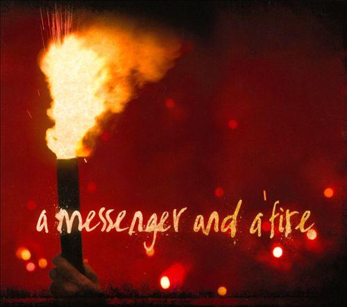 A Messenger and a Fire