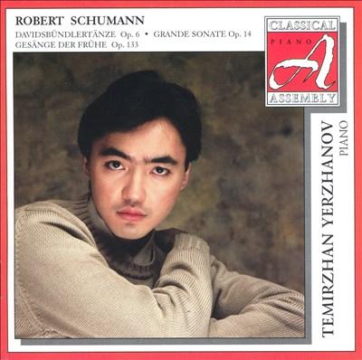 Schumann: Davidsbündlertanze; Grande sonate; Gesänge der Frühe