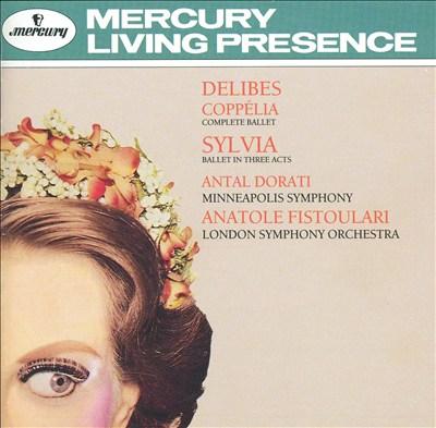 Delibes: Coppélia; Sylvia