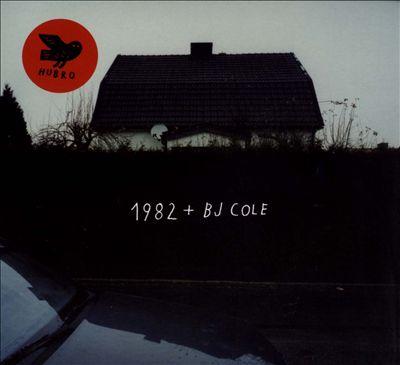 1982 + BJ Cole