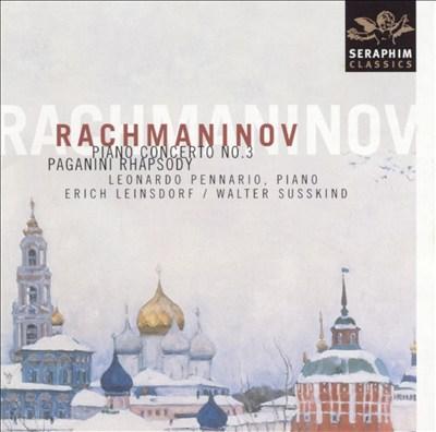 Rachmaninov: Piano Concerto No. 3; Paganini Rhapsody