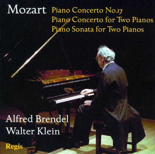 Mozart: Piano Concerto No. 17; Piano Concerto for Two Pianos; Piano Sonata for Two Pianos