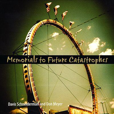 Memorials to Future Catastrophes