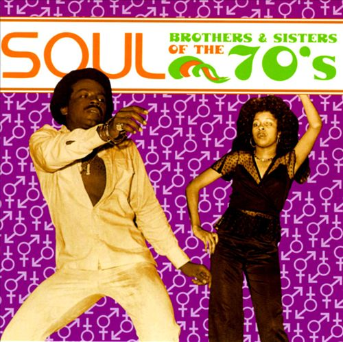Soul Brothers & Sisters of the 70's