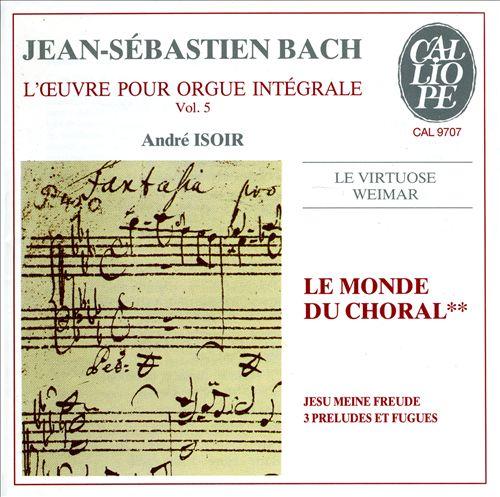 Bach: L'Oeuvre pour Orgue Intégral, Vol. 5 - Le Monde du Choral