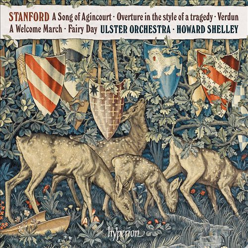 Stanford: A Song of Agincourt; Overture in the Style of a Tragedy; Verdun; A Welcome March; Fairy Day