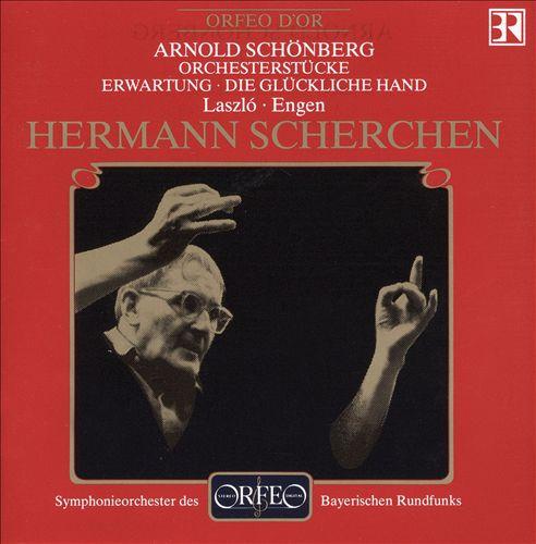 Arnold Schönberg: Orchesterstücke; Erwartung; Die Glückliche Hand