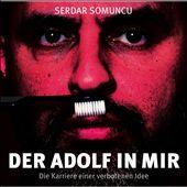 Der Adolf in Mir-Die Karriere Einer Verbotenen Idee