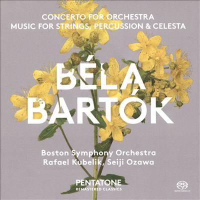 Béla Bartók: Concerto for Orchestra; Music for Strings, Percussion & Celesta