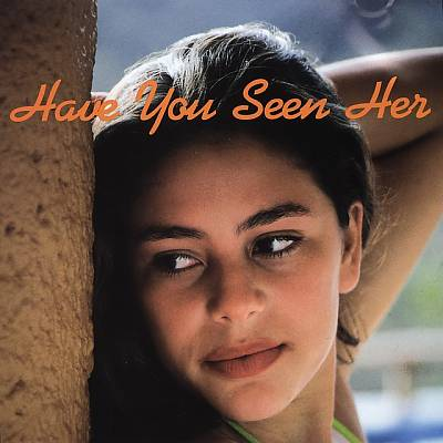Have You Seen Her