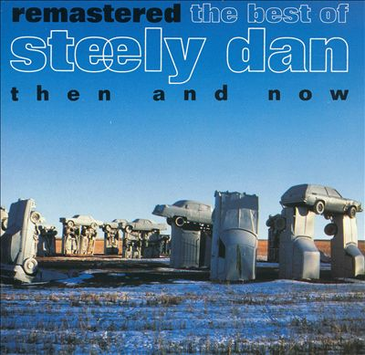Remastered: The Best of Steely Dan - Then and Now