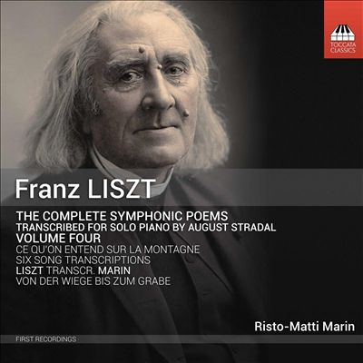 Franz Liszt: The Complete Symphonic Poems transcribed for Solo Piano by August Stradal, Vol. 4