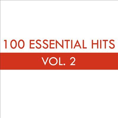 100 Essential Hits, Vol. 2