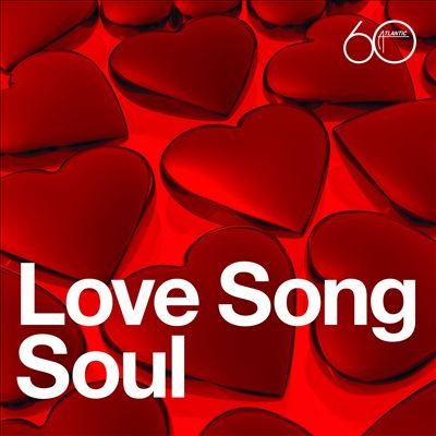 Atlantic 60th: Love Song Soul