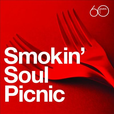 Atlantic 60th: Smokin' Soul Picnic