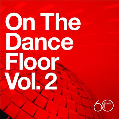 Atlantic 60th: On the Dance Floor, Vol. 2
