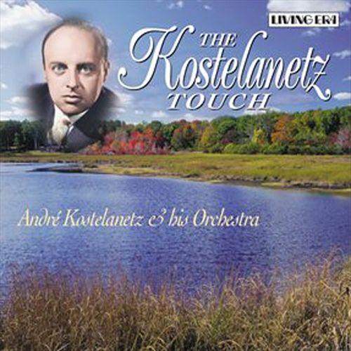 The Kostelanetz Touch