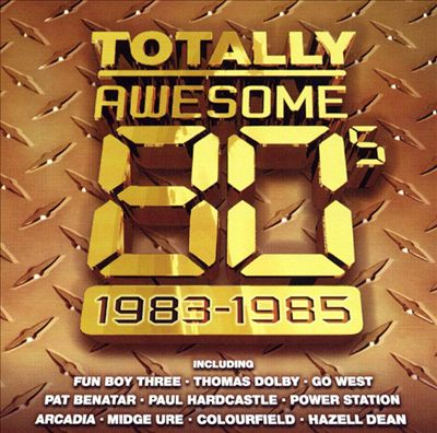 Totally Awesome '80s: 1983-1985