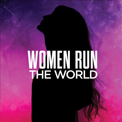 Women Run the World