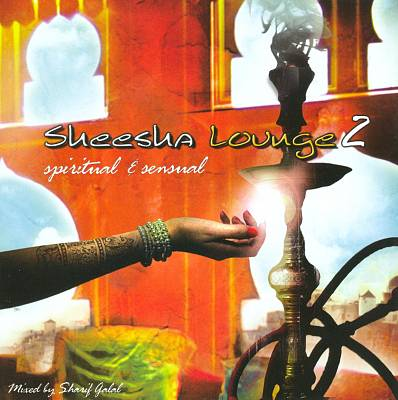 Sheesha Lounge 2: Spiritual & Senusal