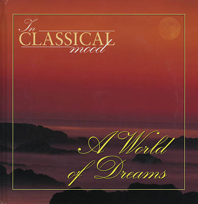 In Classical Mood: A World of Dreams