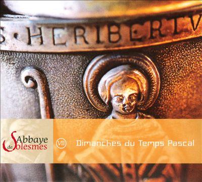 Abbaye de Solesmes, Vol. 7: Dimanches du Temps Pascal